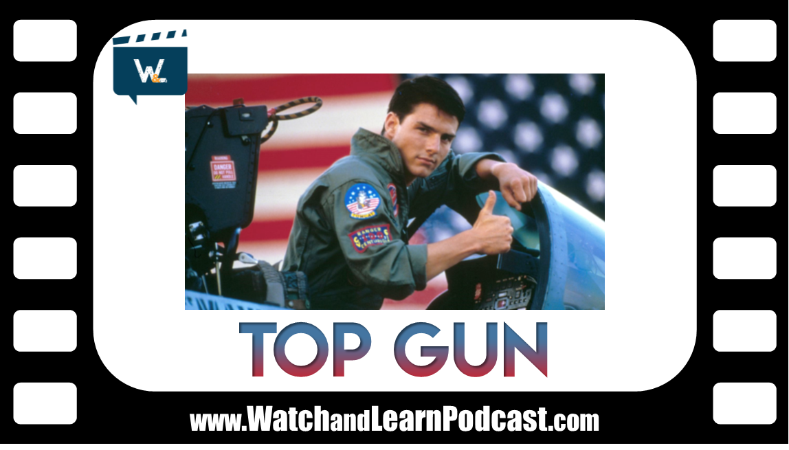 Top Gun 1986 podcast review, reminiscence and lessons learned