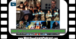 Our Top 5 Defining Childhood Movies – Episode #120