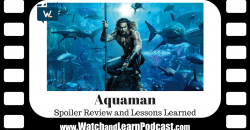 Aquaman (2018) | Spoiler Review and Lessons Learned